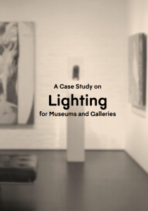A Case Study on Lighting for Museums and Galleries