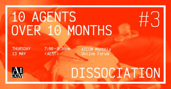10 AGENTS OVER 10 MONTHS #3: DISSOCIATION