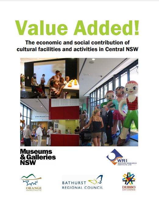 Value Added! The social and economic contribution of cultural facilities in Central NSW